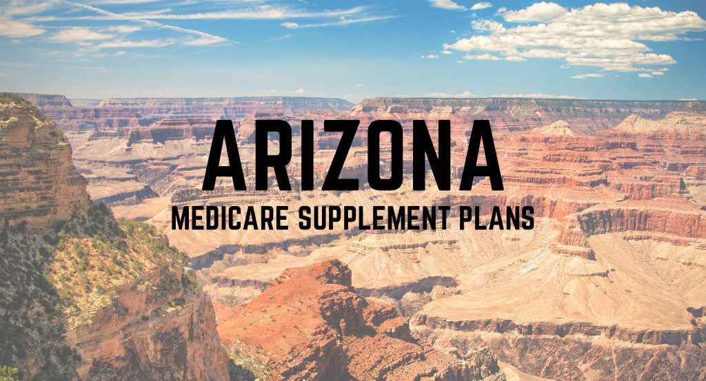 Sign Up for a Medicare Supplement Plan in Arizona