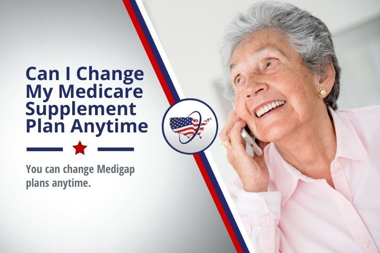 When Can I Change My Medicare Supplement Plan Anytime