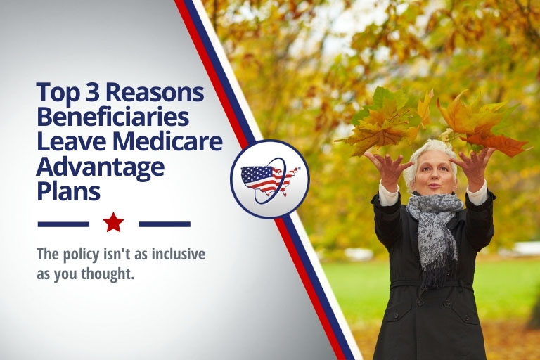 Top 3 Reasons Beneficiaries Leave Medicare Advantage Plans